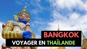 Bangkok : Activités, Logement & Restaurants