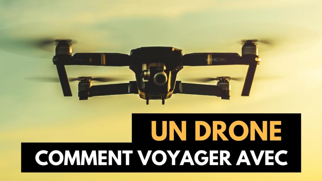 Comment bien voyager avec un drone