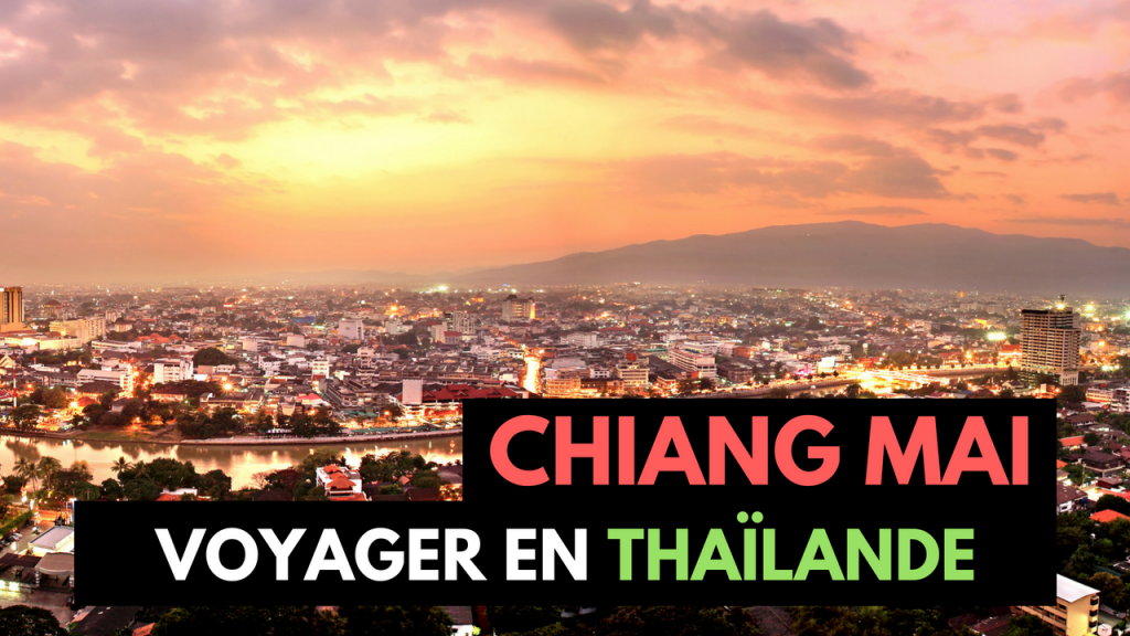 Chiang Mai : Activités, Logement & Restaurants