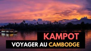 VOYAGE - CAMBODGE - KAMPOT